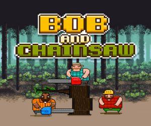 Bob And Chainsaw