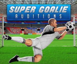 Super Goalie Auditions